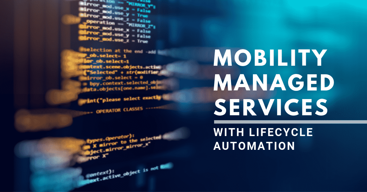 Mobility Managed Services