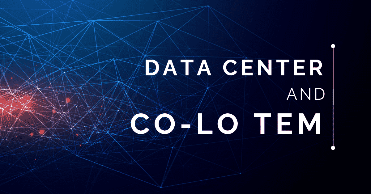 Data Center and Co-Location TEM