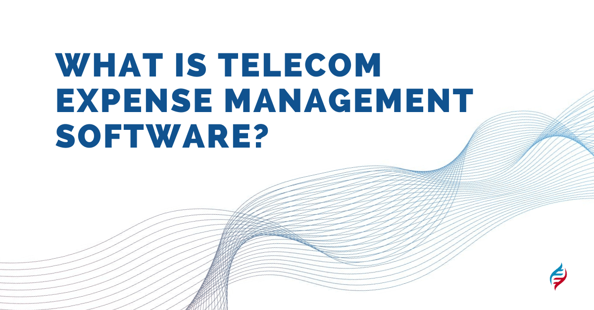 What is Telecom Expense Management