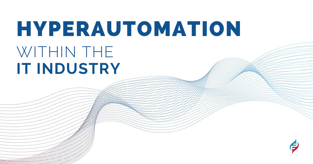 Hyperautomation within the IT Industry