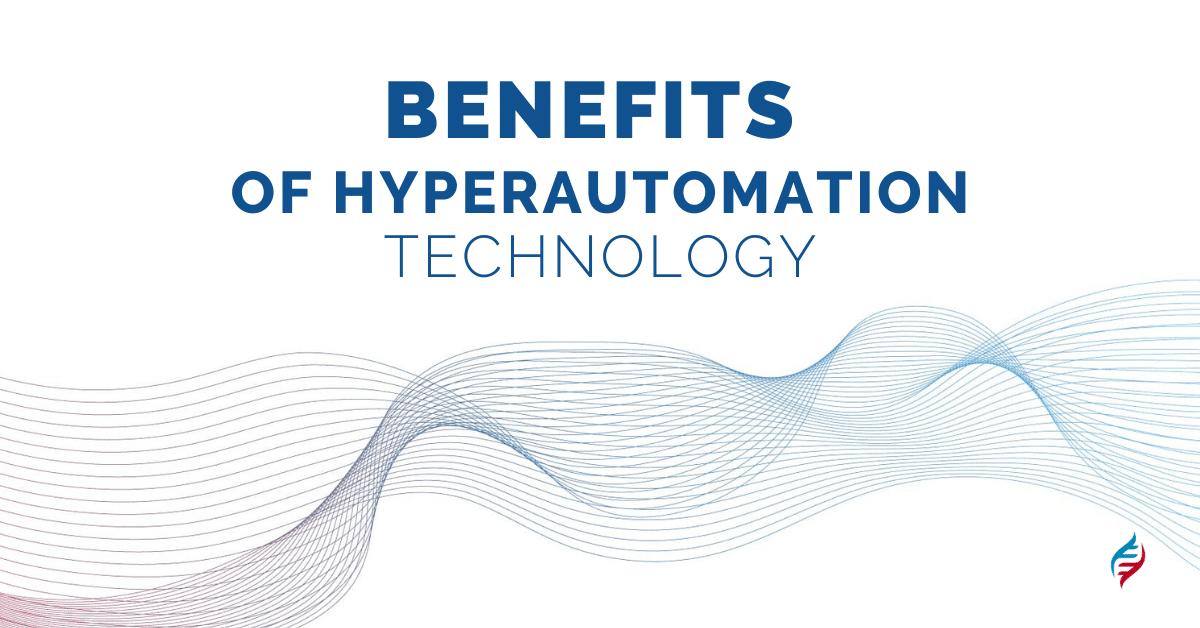 Benefits of Hyperautomation Technology