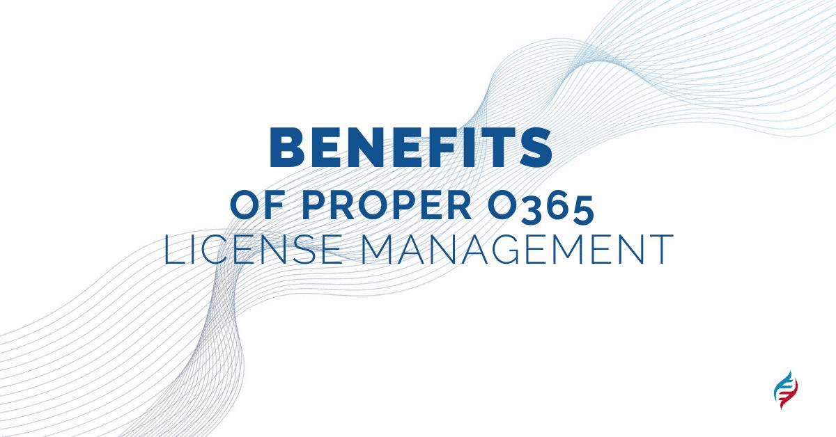 Benefits of Proper Office 365 License Management