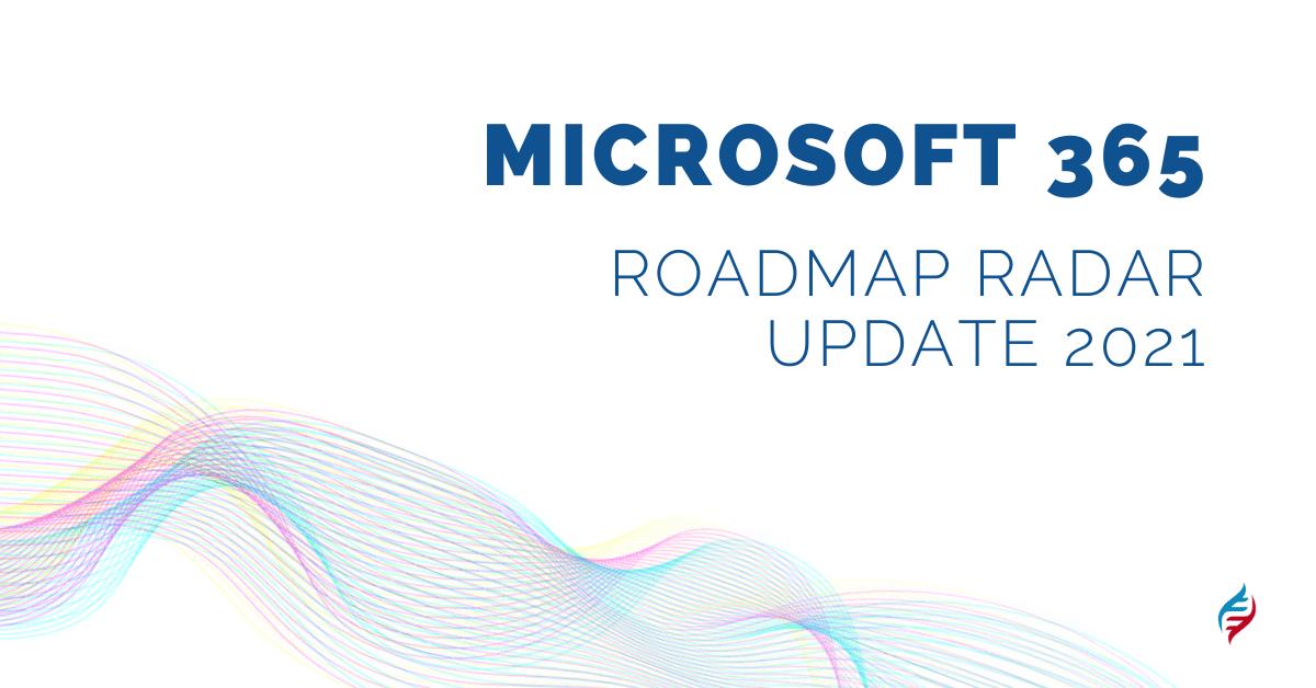microsoft 365 roadmap radar update 2021